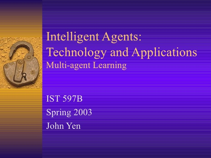 Intelligent Agents: Technology and Applications