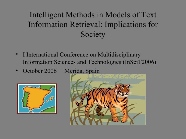 Intelligent Methods in Models of Text Information Retrieval: Implications for Society <ul><li>I International Conference o...