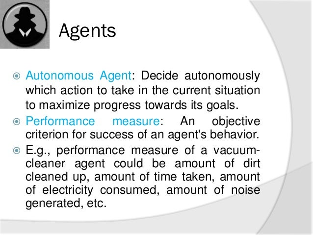 Agents Examples Examples of Agents  Humans