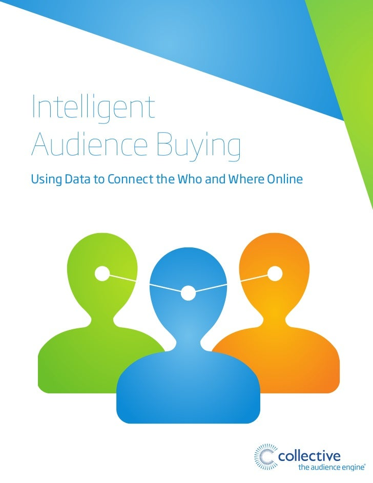 IntelligentAudience BuyingUsing Data to Connect the Who and Where Online