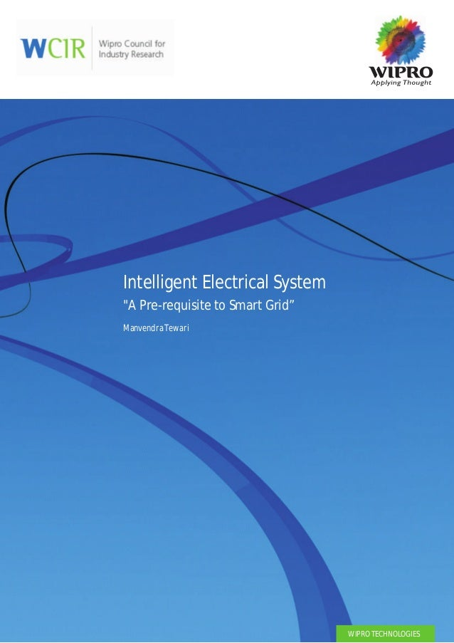 "Intelligent Electrical System""A Pre-requisite to Smart Grid""Manvendra Tewari                                  WIPRO TECHNO..."