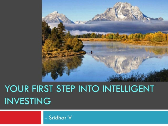 Your First Step in to Intelligent investing