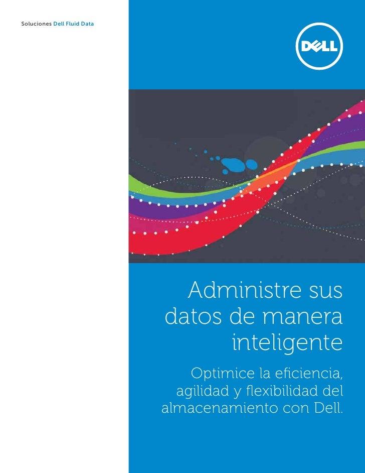 Soluciones Dell Fluid Data                               Administre sus                             datos de manera       ...