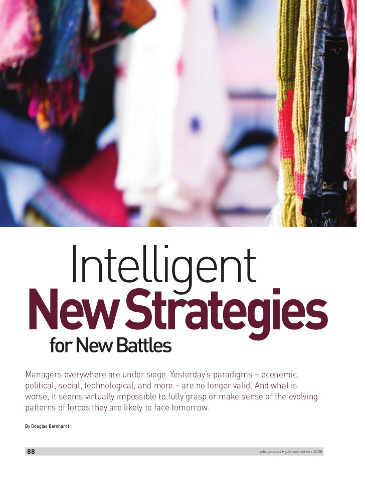 IntelligentNew Strategies           for New BattlesManagers everywhere are under siege. Yesterday's paradigms – economic,p...