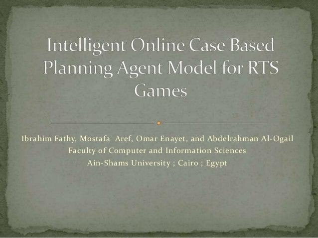 Ibrahim Fathy, Mostafa Aref, Omar Enayet, and Abdelrahman Al-Ogail Faculty of Computer and Information Sciences Ain-Shams ...