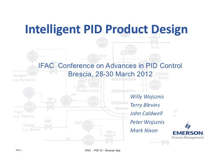 Intelligent PID Product Design            IFAC Conference on Advances in PID Control                   Brescia, 28-30 Marc...