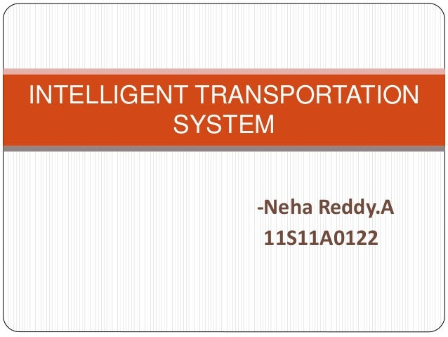 intelligent transport system research papers The book provides a systematic overview of intelligent transportation systems (its) first, it includes an insight into the reference architectures developed within the main eu research projects then, it delves into each of the layers of such architectures, from physical to application layer .