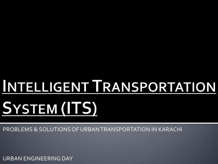 PROBLEMS & SOLUTIONS OF URBAN TRANSPORTATION IN KARACHIURBAN ENGINEERING DAY