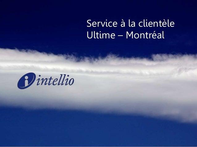 Service à la clientèle  Ultime – Montréal