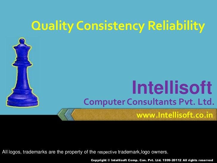 Quality Consistency Reliability                                                                   Intellisoft             ...
