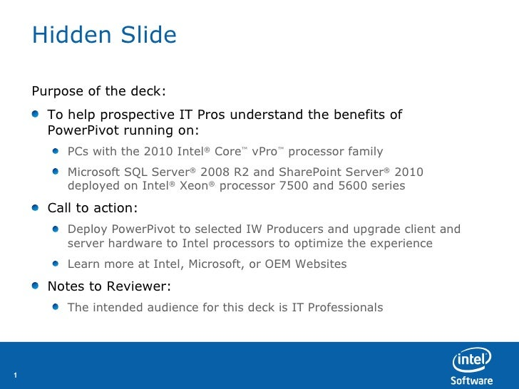 Hidden Slide <ul><li>Purpose of the deck:  </li></ul><ul><li>To help prospective IT Pros understand the benefits of PowerP...