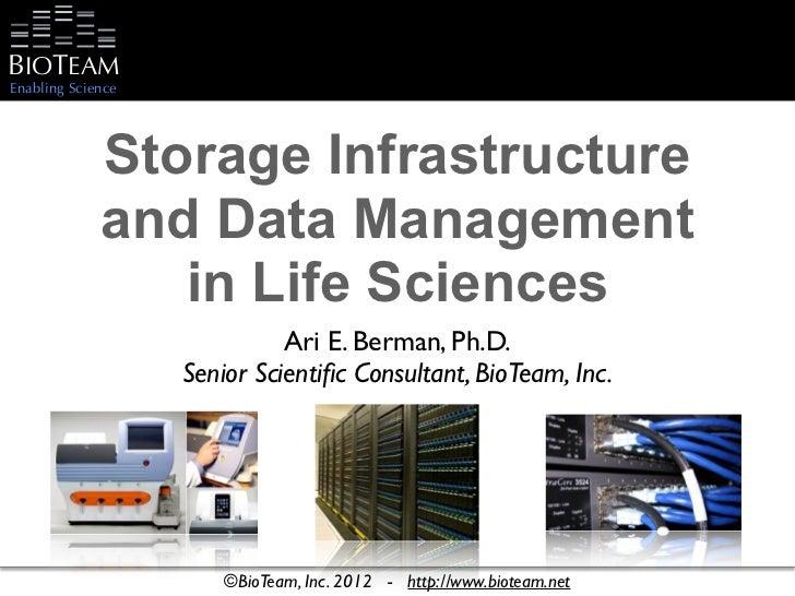 BIOTEAMEnabling Science                   Storage InfrastructureFont: Optima Regular                   and Data Management...