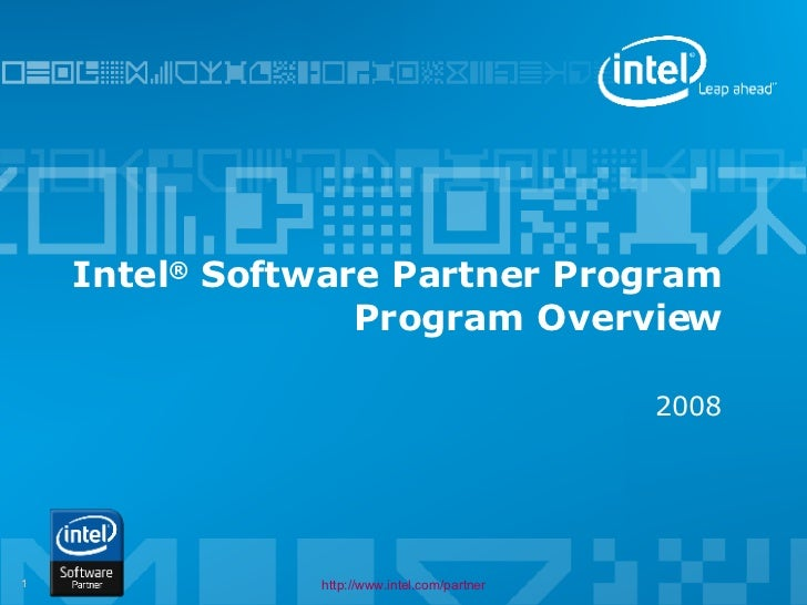 Intel® Software Partner Program                   Program Overview                                                2008    ...