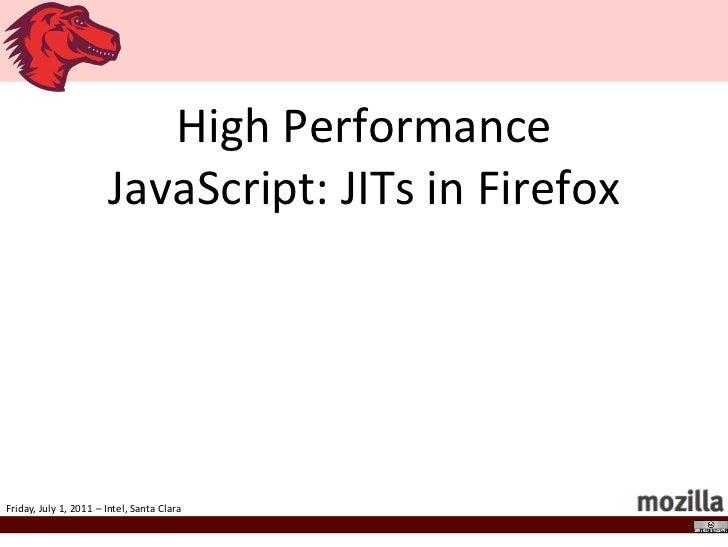 High Performance JavaScript: JITs in Firefox<br />