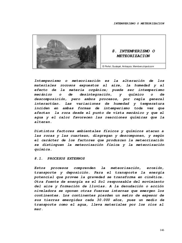 INTEMPERISMO O METEORIZACION 146 8. INTEMPERISMO O METEORIZACION El Peñol, Guatapé, Antioquia. Members.tripod.com Intemper...