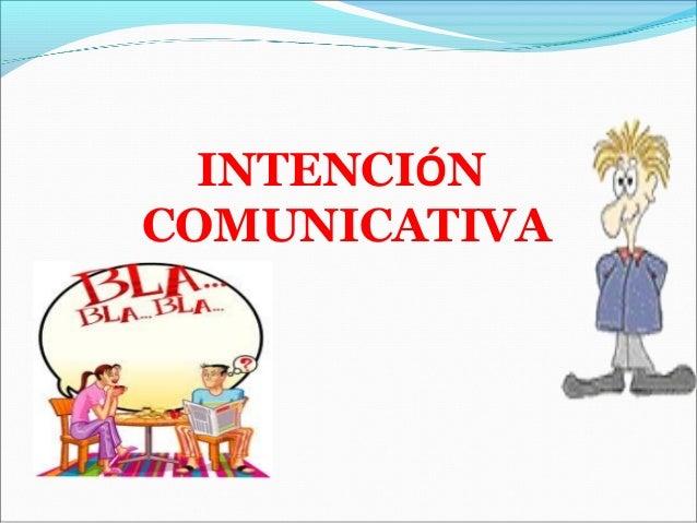 Intencion comunicativa.unidad 2