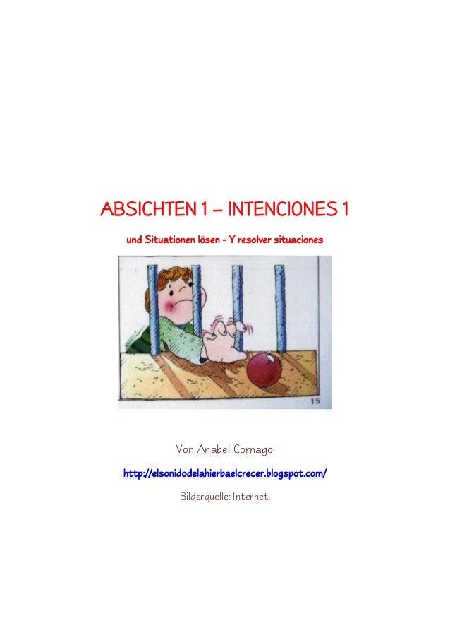 ABSICHTEN 1 – INTENCIONES 1 und Situationen lösen - Y resolver situaciones Von Anabel Cornago http://elsonidodelahierbaelc...