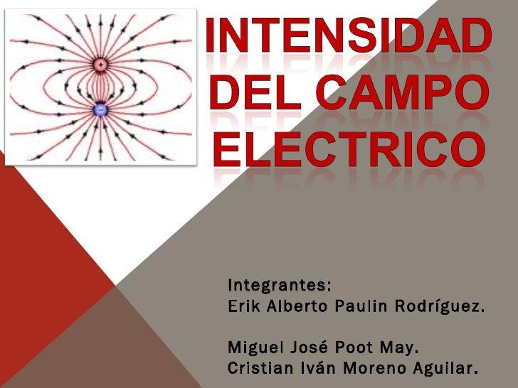 Integrantes: Erik Alberto Paulin Rodríguez.  Miguel José Poot May. Cristian Iván Moreno Aguilar.