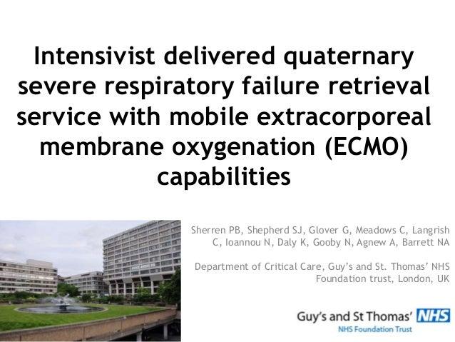 Intensivist delivered quaternary severe respiratory failure retrieval service with mobile extracorporeal membrane oxygenat...