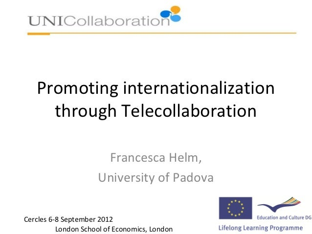 Promoting internationalization     through Telecollaboration                      Francesca Helm,                     Univ...