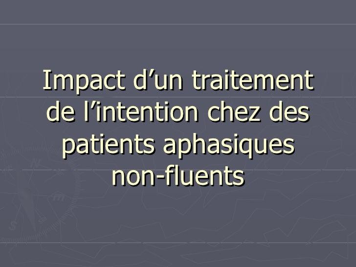Impact d'un traitement de l'intention chez des patients aphasiques non-fluents