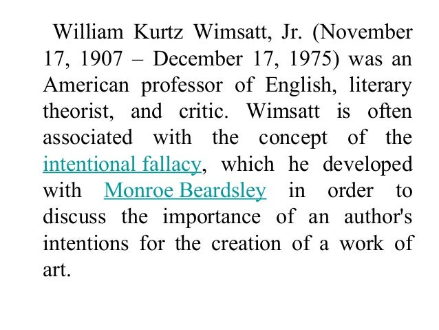 an analysis of the intentional fallacy by wimsatt and beardsley The intentional fallacy wimsatt and beardsley 469 passages as a point of departure a critic may write a close analysis of the.