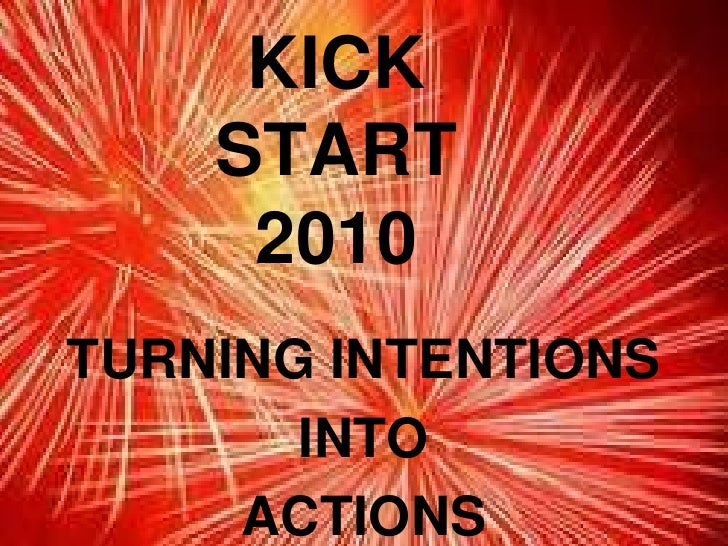 Kick Start Your New Year - Turning Intentions Into Actions