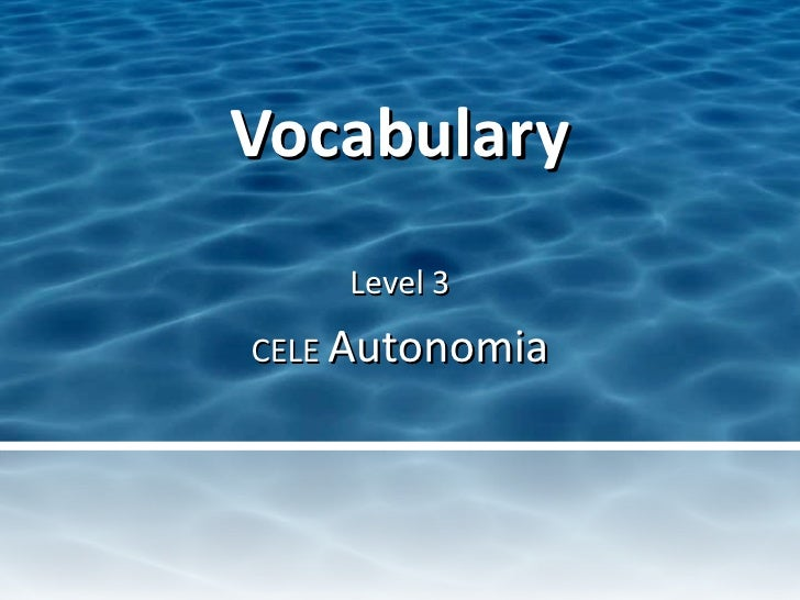Vocabulary Level 3 CELE  Autonomia