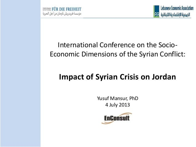 International Conference on the Socio- Economic Dimensions of the Syrian Conflict: Impact of Syrian Crisis on Jordan Yusuf...