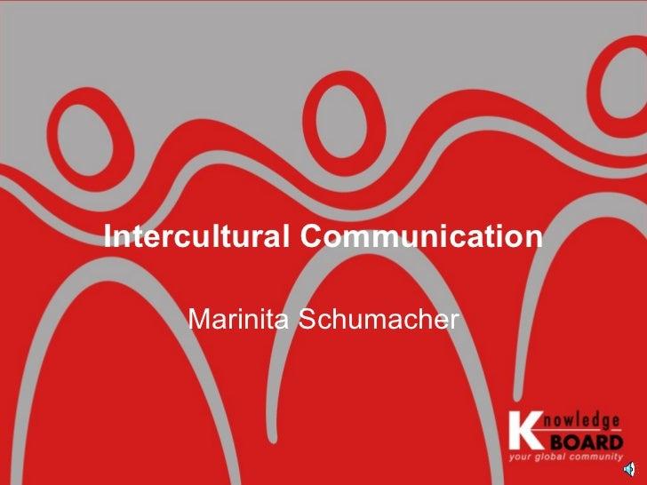Intercultural Communication Marinita Schumacher