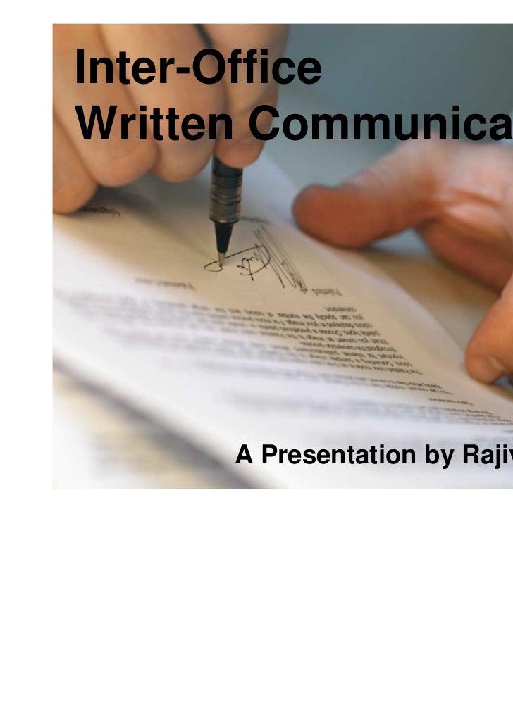 Inter-OfficeWritten Communication      A Presentation by Rajiv Bajaj