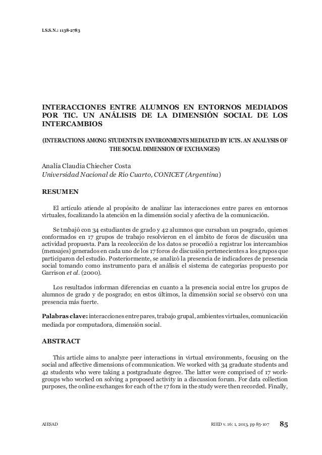 I.S.S.N.: 1138-2783 AIESAD 85RIED v. 16: 1, 2013, pp 85-107 INTERACCIONES ENTRE ALUMNOS EN ENTORNOS MEDIADOS POR TIC. UN A...
