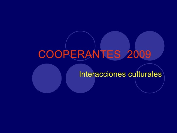 COOPERANTES   2009 Interacciones culturales