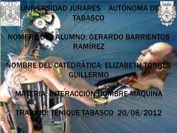 UNIVERSIDAD JURARES AUTÓNOMA DE                TABASCONOMBRE DEL ALUMNO: GERARDO BARRIENTOS               RAMÍREZNOMBRE DE...