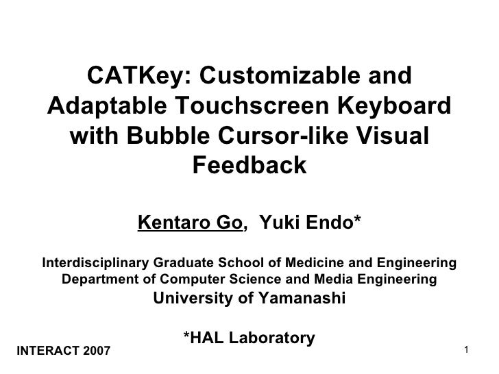 CATKey: Customizable and    Adaptable Touchscreen Keyboard     with Bubble Cursor-like Visual               Feedback      ...