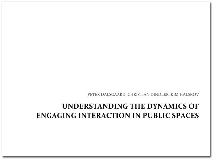 Understanding the Dynamics of Engaging Interaction in Public Spaces