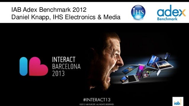IAB Adex Benchmark 2012Daniel Knapp, IHS Electronics & Media