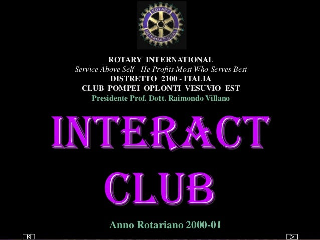 utente@dominio ClubPompeiOplontiVesuvio Est ROTARY Interact club ROTARY INTERNATIONAL Service Above Self - He Profits Most...