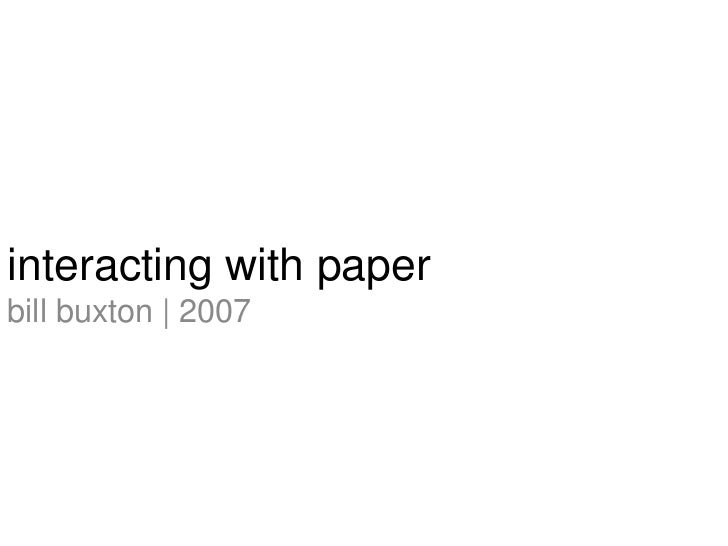 interacting with paper<br />bill buxton | 2007<br />