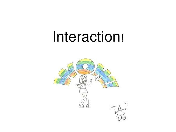 Interaction!<br />