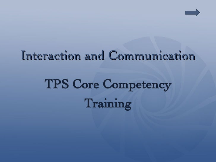 Interaction and Communication TPS Core Competency Training