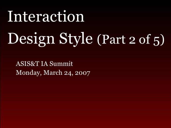 Interaction Design Style (Part 2 of 5)