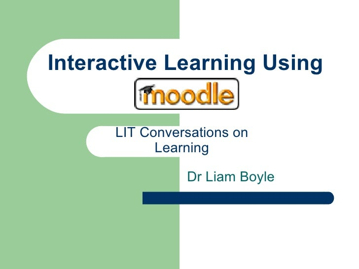 Interactive Learning Using  Dr Liam Boyle LIT Conversations on Learning