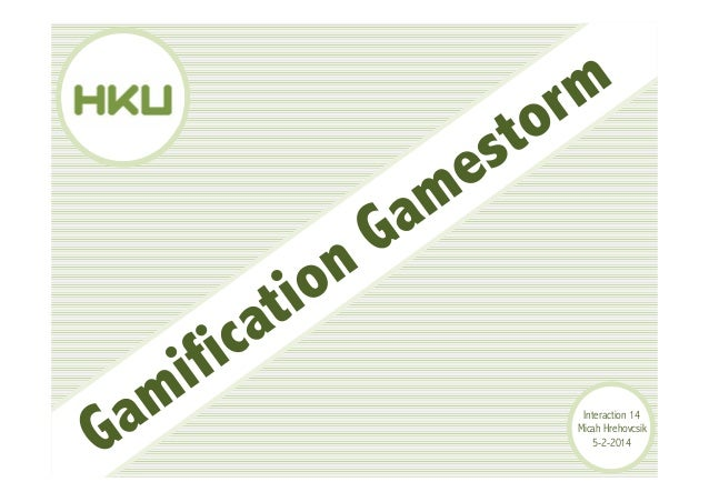 Gamification Gamestorm Workshop (Interaction 14)