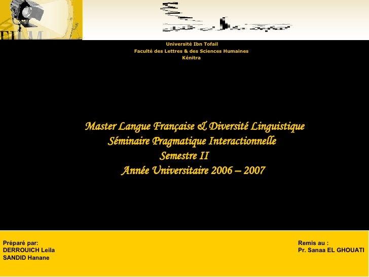 <ul><li>Université Ibn Tofail </li></ul><ul><li>Faculté des Lettres & des Sciences Humaines </li></ul><ul><li>Kénitra </li...