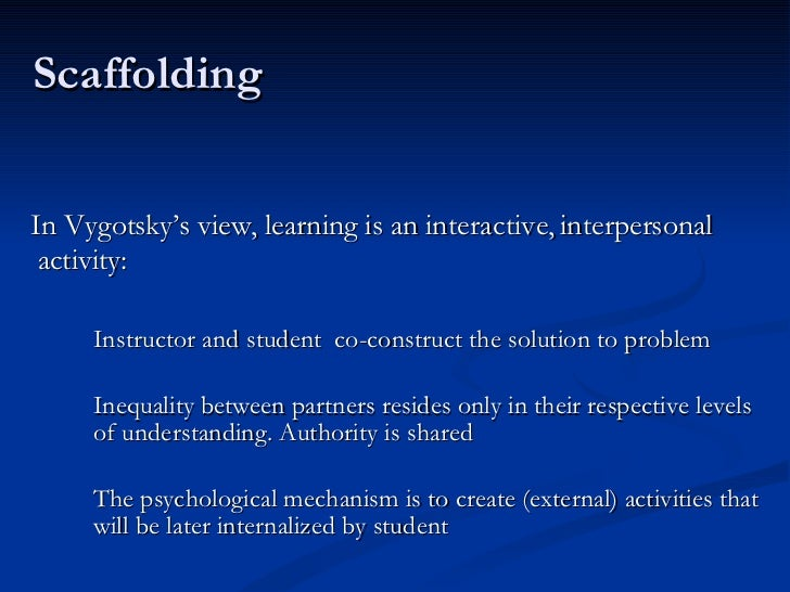 vygotsky's notion of scaffolding in relation The zone of proximal development (zpd) has been defined as: the distance between the actual developmental level as determined by independent problem solving and the level of potential development as determined through problem-solving under adult guidance, or in collaboration with more capable peers (vygotsky, 1978, p 86.