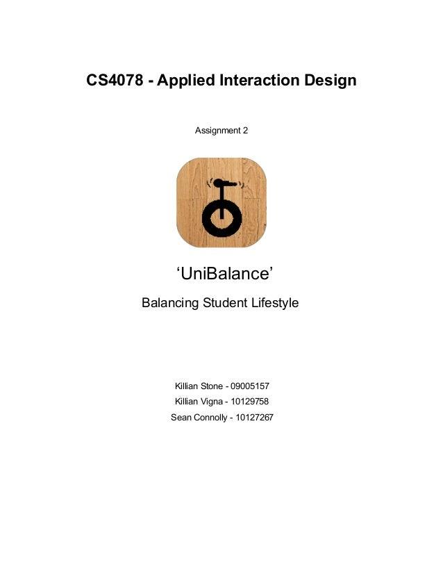 CS4078AppliedInteractionDesign  Assignment2   'UniBalance' BalancingStudentLifestyle     Killian...