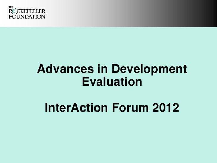 Advances in Development      Evaluation InterAction Forum 2012
