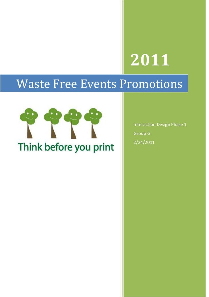 2011Waste Free Events Promotions                   Interaction Design Phase 1                   Group G                   ...