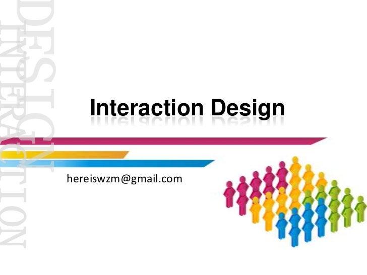 Interaction Designhereiswzm@gmail.com
